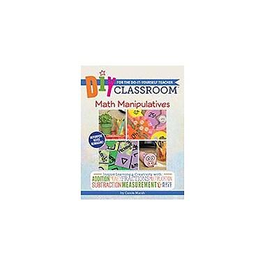 Gallopade International DIY Classroom: Math Manipulatives For the Do-It-Yourself Teacher Workbook [eBook]