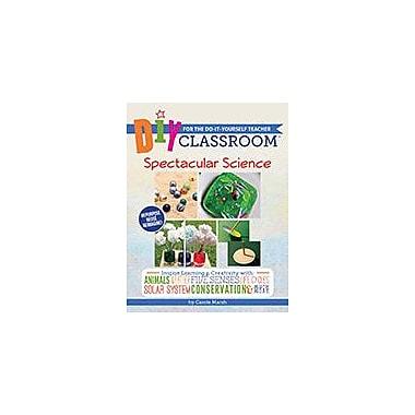 Gallopade International DIY Classroom: Spectacular Science For the Do-It-Yourself Teacher Workbook [eBook]