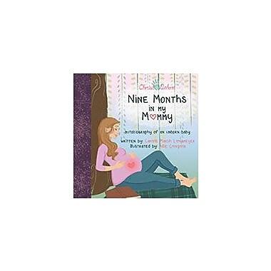 Gallopade International Nine Months In My Mommy: Autobiography of An Unborn Baby Workbook, Grade 2 - Grade 8 [eBook]