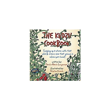 Gallopade International The Kudzu Cookbook: Cooking Up A Storm With That Wild & Crazy Vine That Grows In Miles-Per-Hour! [eBook]