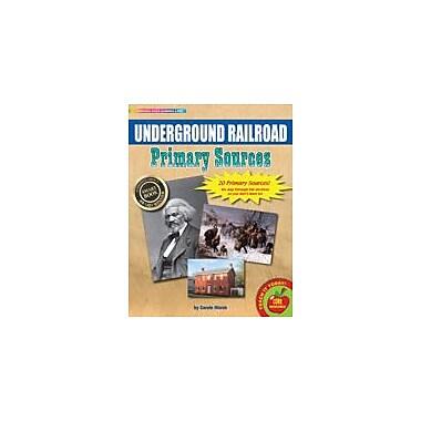 Gallopade International The Underground Railroad Primary Sources Pack Social Studies Workbook, Grade 3 - Grade 8 [eBook]