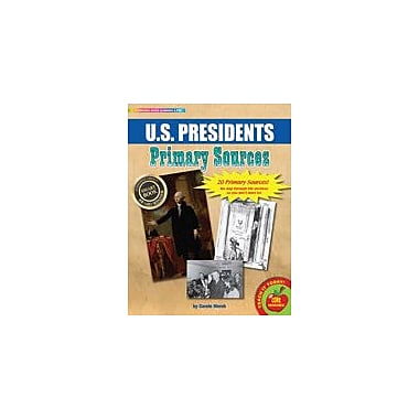 Gallopade International U.S. Presidents Primary Sources Pack Social Studies Workbook, Grade 3 - Grade 8 [eBook]