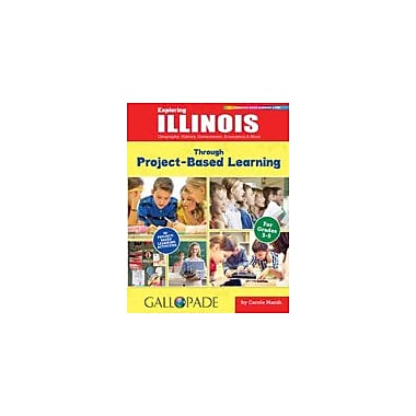 Gallopade International Exploring Illinois Through Project-Based Learning Problem Solving Workbook, Grade 3 - Grade 5 [eBook]