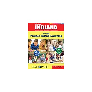 Gallopade International Exploring Indiana Through Project-Based Learning Problem Solving Workbook, Grade 3 - Grade 5 [eBook]