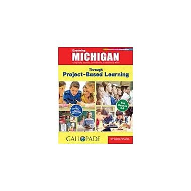 Gallopade International Exploring Michigan Through Project-Based Learning Problem Solving Workbook, Grade 3 - Grade 5 [eBook]