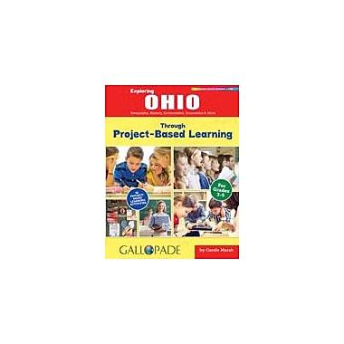 Gallopade International Exploring Ohio Through Project-Based Learning Problem Solving Workbook, Grade 3 - Grade 5 [eBook]