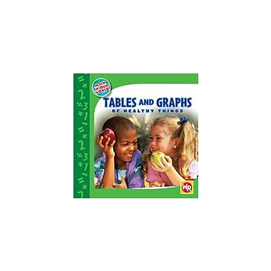 Gareth Stevens Publishing Tables and Graphs of Healthy Things Math Workbook, Kindergarten - Grade 2 [eBook]