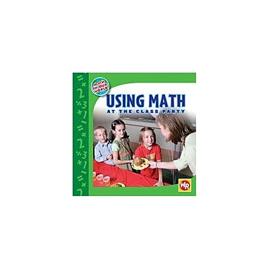 Gareth Stevens Publishing Using Math At the Class Party Math Workbook, Kindergarten - Grade 2 [eBook]