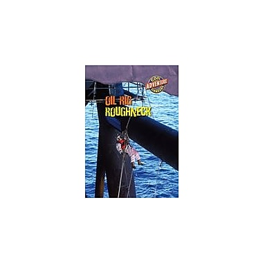 Gareth Stevens Publishing Oil Rig Roughneck Business Workbook, Grade 5 - Grade 8 [eBook]