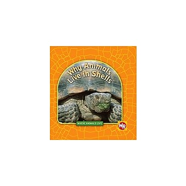 Gareth Stevens Publishing Why Animals Live In Shells Science Workbook, Grade 1 - Grade 4 [eBook]
