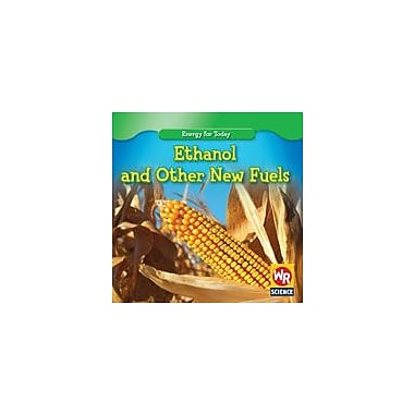 Gareth Stevens Publishing Ethanol and Other New Fuels Physical Education Workbook, Grade 3 - Grade 5 [eBook]