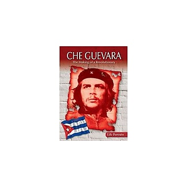 Gareth Stevens Publishing Che Guevara: the Making of A Revolutionary History Workbook, Grade 6 - Grade 8 [eBook]