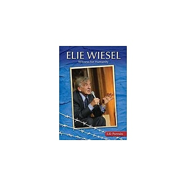 Gareth Stevens Publishing Elie Wiesel: Witness For Humanity History Workbook, Grade 6 - Grade 8 [eBook]