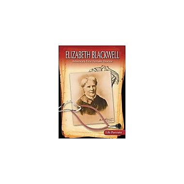 Gareth Stevens Publishing Elizabeth Blackwell: America's First Female Doctor History Workbook, Grade 6 - Grade 8 [eBook]