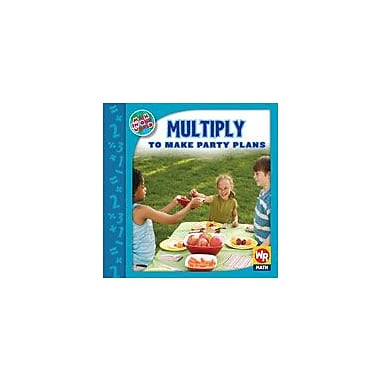 Gareth Stevens Publishing Multiply to Make Party Plans Math Workbook, Grade 2 - Grade 3 [eBook]