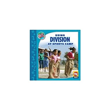 Gareth Stevens Publishing Using Division At Sports Camp Math Workbook, Grade 2 - Grade 3 [eBook]