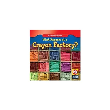 Gareth Stevens Publishing What Happens At A Crayon Factory? Business Workbook, Kindergarten - Grade 2 [eBook]