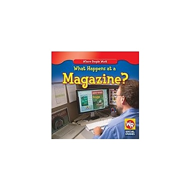 Gareth Stevens Publishing What Happens At A Magazine? Business Workbook, Kindergarten - Grade 2 [eBook]
