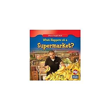 Gareth Stevens Publishing What Happens At A Supermarket? Business Workbook, Kindergarten - Grade 2 [eBook]