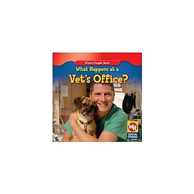 Gareth Stevens Publishing What Happens At A Vet's Office? Business Workbook, Kindergarten - Grade 2 [eBook]