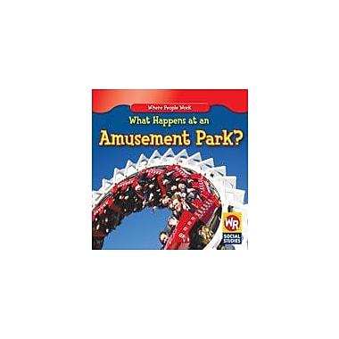 Gareth Stevens Publishing What Happens At An Amusement Park? Business Workbook, Kindergarten - Grade 2 [eBook]