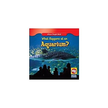 Gareth Stevens Publishing What Happens At An Aquarium? Business Workbook, Kindergarten - Grade 2 [eBook]