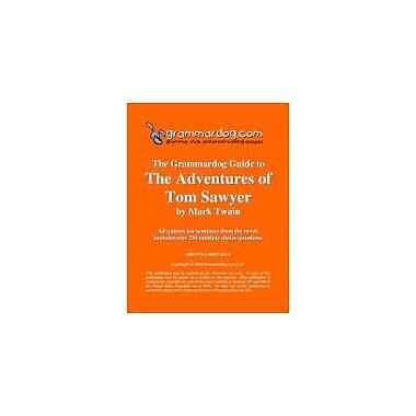 Grammardog.com Grammardog Guide to Tom Sawyer Grammar Workbook, Grade 6 - Grade 12 [eBook]