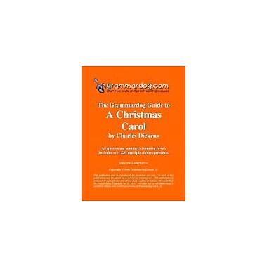 Grammardog.com Grammardog Guide to A Christmas Carol Grammar Workbook, Grade 6 - Grade 12 [eBook]