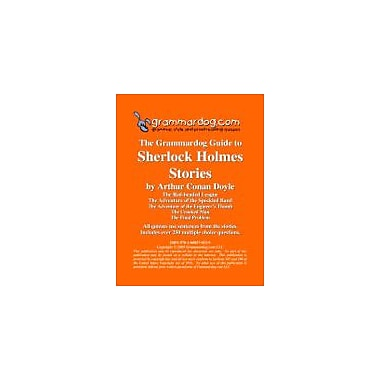 Grammardog.com Grammardog Guide to Sherlock Holmes Stories Grammar Workbook, Grade 6 - Grade 12 [eBook]
