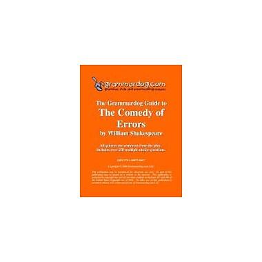 Grammardog.com Grammardog Guide to the Comedy of Errors Grammar Workbook, Grade 6 - Grade 12 [eBook]