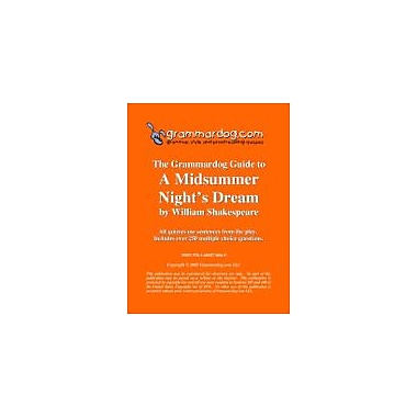 Grammardog.com Grammardog Guide to A Midsummer Night's Dream Grammar Workbook, Grade 6 - Grade 12 [eBook]
