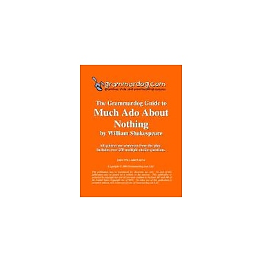Grammardog.com Grammardog Guide to Much Ado About Nothing Grammar Workbook, Grade 6 - Grade 12 [eBook]