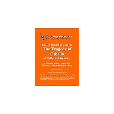 Grammardog.com Grammardog Guide to Othello Grammar Workbook, Grade 6 - Grade 12 [eBook]