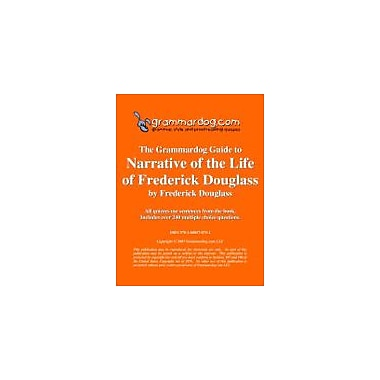 Grammardog.com Grammardog Guide to Narrative of the Life of Frederick Douglass Grammar Workbook, Grade 6 - Grade 12 [eBook]