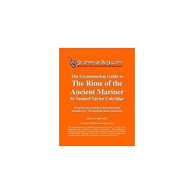Grammardog.com Grammardog Guide to the Rime of the Ancient Mariner Grammar Workbook, Grade 6 - Grade 12 [eBook]