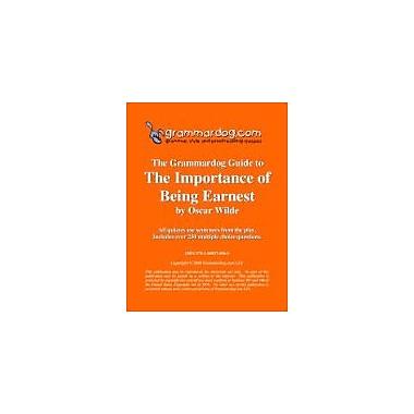 Grammardog.com Grammardog Guide to the Importance of Being Earnest Grammar Workbook, Grade 6 - Grade 12 [eBook]