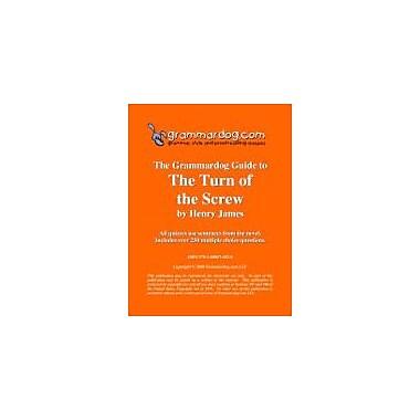 Grammardog.com Grammardog Guide to the Turn of the Screw Grammar Workbook, Grade 6 - Grade 12 [eBook]
