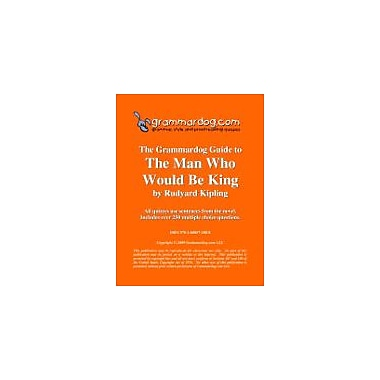 Grammardog.com Grammardog Guide to the Man Who Would Be King Grammar Workbook, Grade 6 - Grade 12 [eBook]