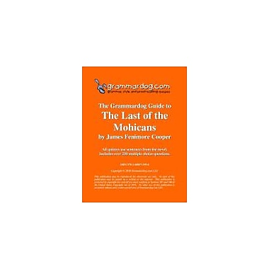Grammardog.com Grammardog Guide to the Last of the Mohicans Grammar Workbook, Grade 6 - Grade 12 [eBook]