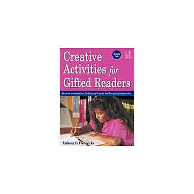 Creative Activities For Gifted Readers: Dynamic Investigations, Challenging Projects, and Energizing Assignments-6 [eBook]