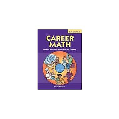 Good Year Books Career Math: Teaching Real-World Math Skills and Concepts, Student Workbook Workbook, Grade 5 - Grade 8 [eBook]