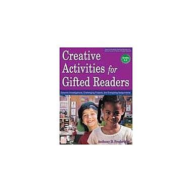 Creative Activities For Gifted Readers: Dynamic Investigations, Challenging Projects, and Energizing Assignments [eBook]