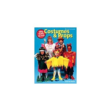 Good Year Books Nifty, Thrifty, No-Sew Costumes and Props Art & Music Workbook, Preschool - Grade 8 [eBook]