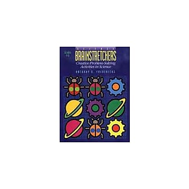 Good Year Books Science Brainstretchers: Creative Problem-Solving Activities In Science Workbook, Grade 4 - Grade 6 [eBook]