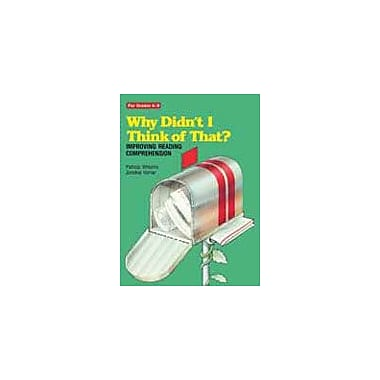 Good Year Books Why Didn't I Think of That? Improving Reading Comprehension Workbook, Grade 4 - Grade 8 [eBook]