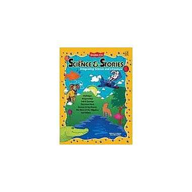 Good Year Books Science and Stories: Integrating Science and Literature Science Workbook, Grade 4 - Grade 6 [eBook]