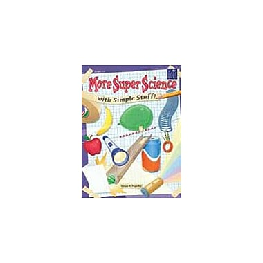 Good Year Books More Super Science With Simple Stuff Science Workbook, Grade 3 - Grade 6 [eBook]