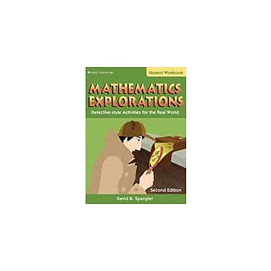 Good Year Books Mathematics Explorations: Detective-Style Activities For the Real World, Student Edition Workbook [eBook]
