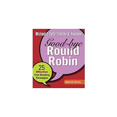 Heinemann Publishing Good-Bye Round Robin, Updated Edition: 25 Effective Oral Reading Strategies Workbook [eBook]