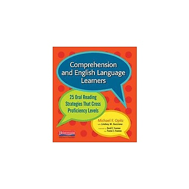 Comprehension and English Language Learners: 25 Oral Reading Strategies That Cross Proficiency Levels [eBook]